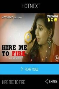 Hire Me To Fire 2021 HotNext App Hindi Hot Short Film 720p HDRip 190MB Download & Watch Online