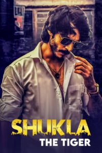 Shukla The Tiger 2021 Hindi S01 Complete Web Series 480p HDRip 650MB Download & Watch Online