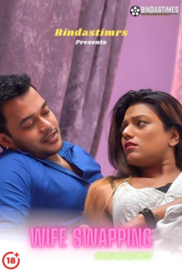 Wife Swapping 2021 BindasTimes Hindi Hot Short Film 720p HDRip 150MB Download & Watch Online