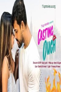 Casting Ouch 2021 11UpMovies Hindi Hot Short Film 720p HDRip 250MB Download & Watch Online