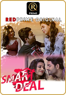 Smart Deal 2021 RedPrime Hindi S01 Completet Web Series 720p HDRip 300MB Download & Watch Online