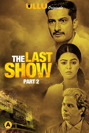 The Last Show Part 2 2021 Hindi S01 Complete Hot Web Series 480p HDRip 300MB Download & Watch Online