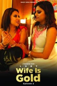 Wife Is Gold 2021 UncutAdda Hindi S01E02 Hot Web Series 720p HDRip 250MB Download & Watch Online