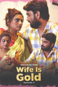 Wife Is Gold 2021 UncutAdda Hindi S01E03 Hot Web Series 720p HDRip 250MB Download & Watch Online