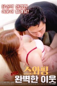 Swapping: Perfect Neighbor 2019 Korean Hot Movie 720p HDRip 550MB Download & Watch Online