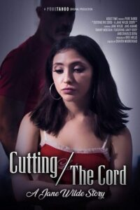 Cutting The Cord A Jane Wilde Story 2021 English Adult Movie 720p WEBRip 467MB Download & Watch Online