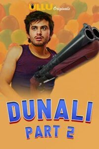Dunali Part 2 2021 Hindi S01 Complete Hot Web Series 720p HDRip 350MB Download & Watch Online
