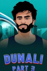 Dunali Part 3 2021 Hindi S01 Complete Hot Web Series 720p HDRip 300MB Download & Watch Online