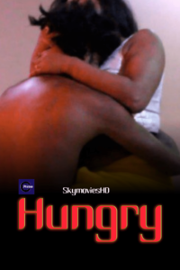 Hungry 2021 CPrime Hindi Hot Short Film 720p HDRip 100MB Download & Watch Online