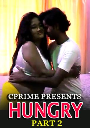 Hungry Part 2 2021 Cprime Originals Hot Video 720p HDRip 60MB Download & Watch Online
