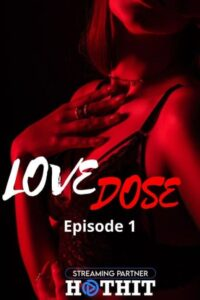 Love Dose 2021 HotHit Hindi S01E01 Hot Web Series 720p HDRip 250MB Download & Watch Online