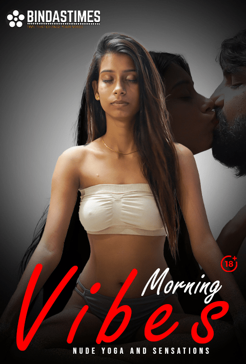 You are currently viewing Morning Vibes 2021 BindasTimes Hindi Hot Short Film 720p HDRip 150MB Download & Watch Online