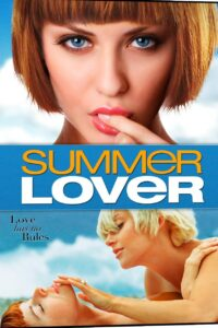 Summer Lover 2008 Full Hollywood Hot Movie ESubs 720p BluRay 500MB Download & Watch Online