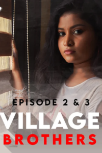 Village Brothers 2021 Tamil S01 Complete Hot Web Series 480p HDRip 300MB Download & Watch Online