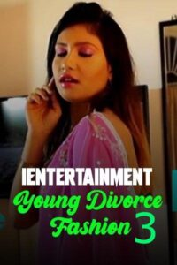 Young Divorce Fashion 3 2021 iEntertainment Originals Hot Video 720p HDRip 150MB Download & Watch Online