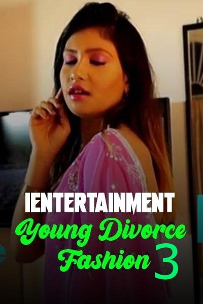 You are currently viewing Young Divorce Fashion 3 2021 iEntertainment Originals Hot Video 720p HDRip 150MB Download & Watch Online
