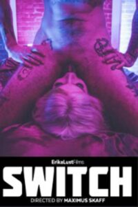 Switch 2021 XConfessions Hot Short Film 720p 480p HDRip 140MB 45MB Download & Watch Online
