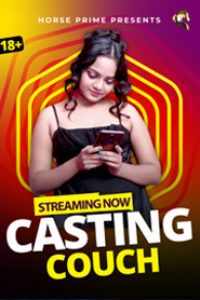 Casting Couch 2021 HorsePrime Hindi S01E01 Hot Web Series 720p HDRip 100MB Download & Watch Online