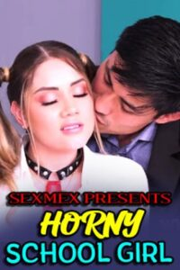Horny School Girl 2021 SexMex Adult Video 720p 480p HDRip 340MB 120MB Download & Watch Online