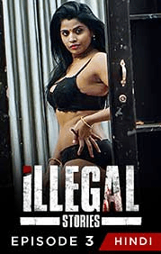 You are currently viewing Illegal Stories 2021 Hindi S01 Complete Hot Web Series 480p HDRip 250MB Download & Watch Online