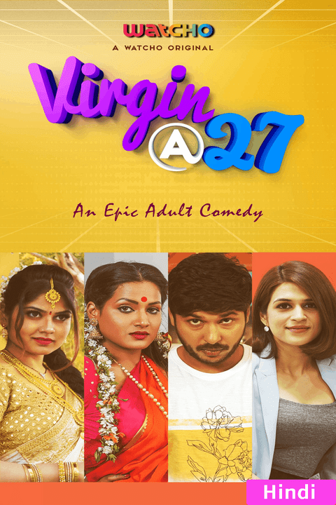 You are currently viewing Virgin At 27 2021 Hindi S01 Complete Watcho Originals Web Series ESubs 480p HDRip 500MB Download & Watch Online